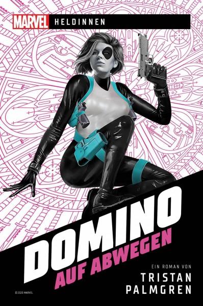 Marvel: Marvel-Heldinnen - Domino auf Abwegen