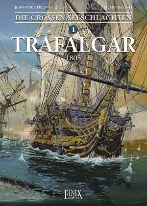 Die großen Seeschlachten 1 Trafalgar