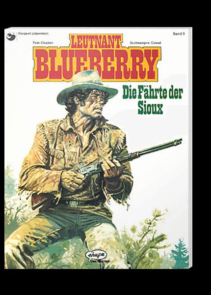 Blueberry 09 - Die Fährte der Sioux