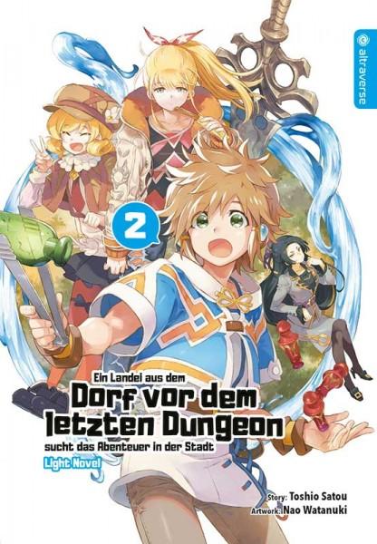 Ein Landei aus dem Dorf vor dem letzten Dungeon sucht das Abenteuer ... Light Novel 02